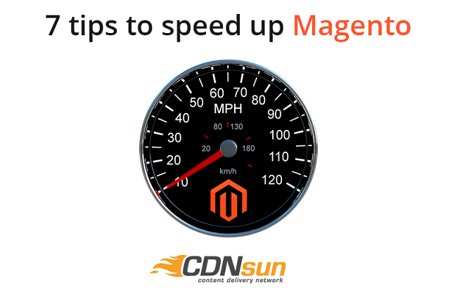 7 tips to speed up Magento