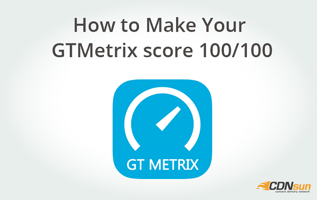 How to Make Your GTMetrix score 100/100